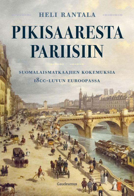 Pikisaaresta Pariisiin: uutuusteos suomalaisten Euroopan-matkoista